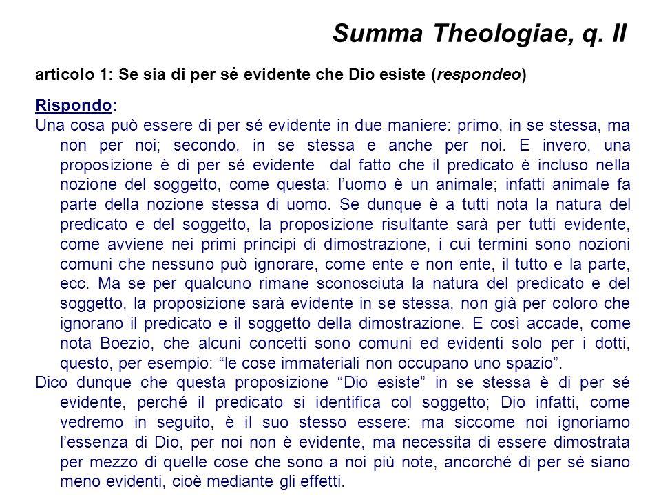 Summa Theologiae, q. II articolo 1: Se sia di per sé evidente che Dio esiste (respondeo) Rispondo: