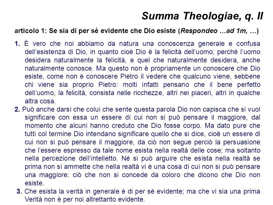 Summa Theologiae, q. II articolo 1: Se sia di per sé evidente che Dio esiste (Respondeo …ad 1m, …)