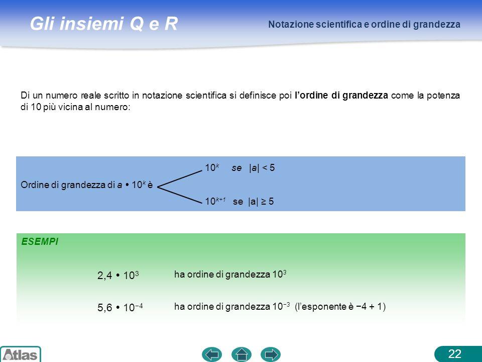 2,4  103 5,6  10−4 Notazione scientifica e ordine di grandezza