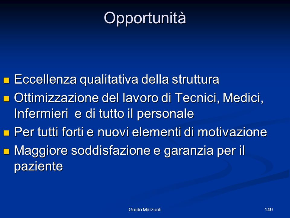 Opportunità Eccellenza qualitativa della struttura