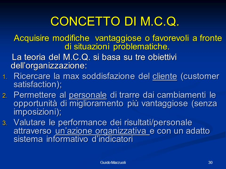CONCETTO DI M.C.Q. Acquisire modifiche vantaggiose o favorevoli a fronte di situazioni problematiche.