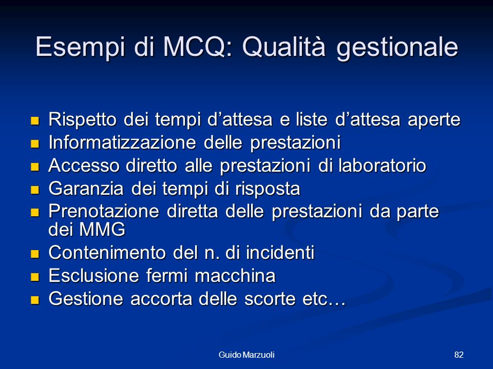 Esempi di MCQ: Qualità gestionale