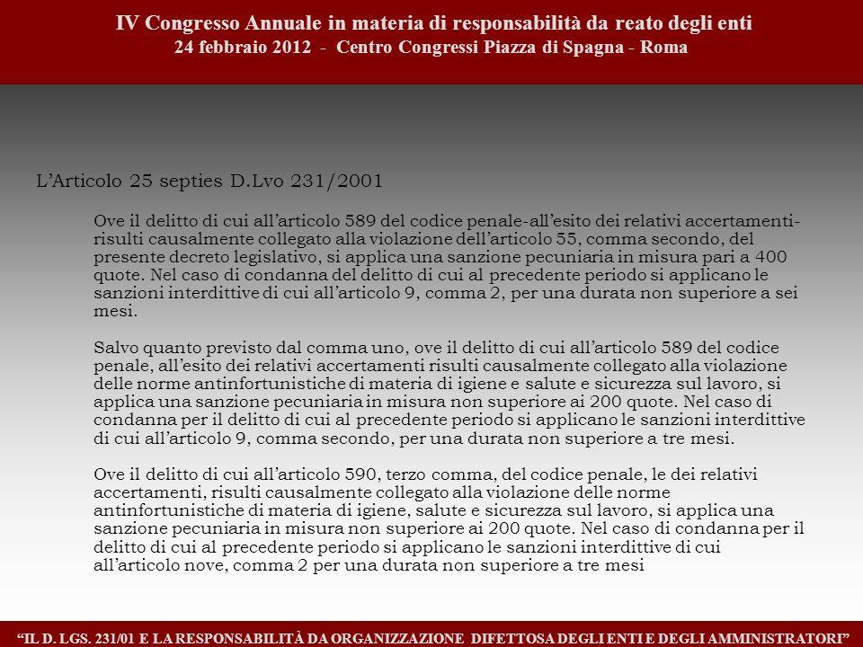 6 IV Congresso Annuale in materia di responsabilità da reato degli enti. 24 febbraio 2012 - Centro Congressi Piazza di Spagna - Roma.