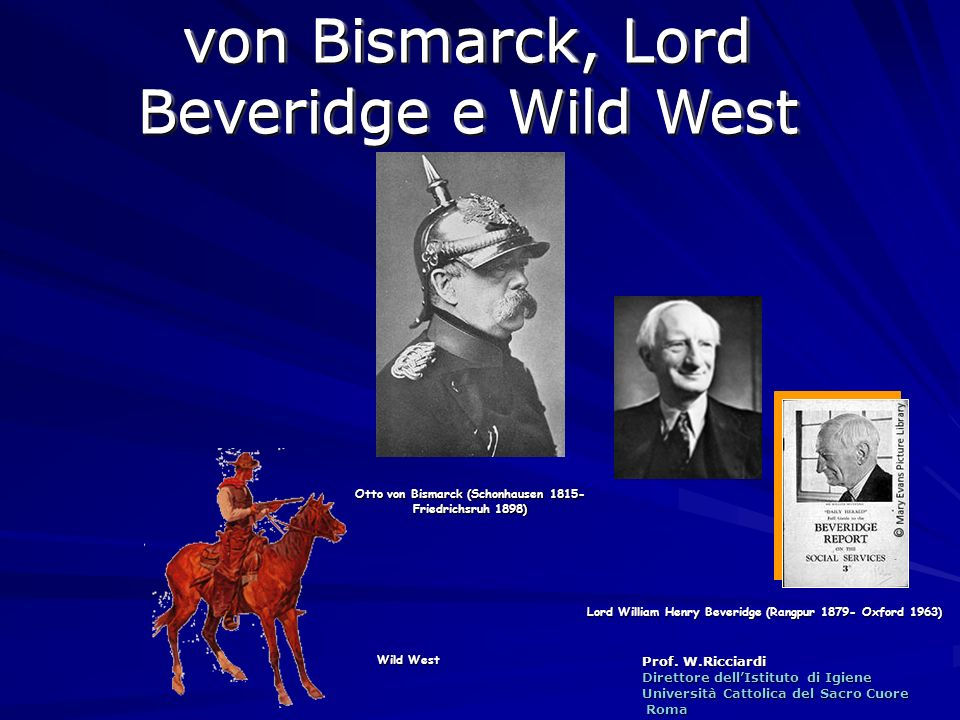 von Bismarck, Lord Beveridge e Wild West
