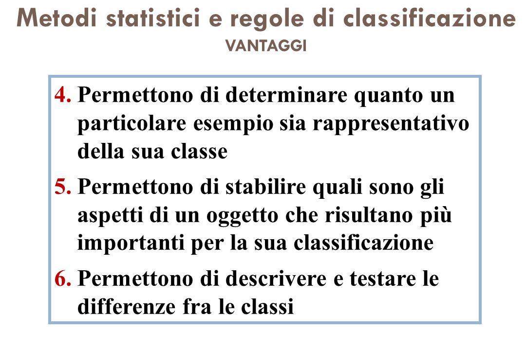 Metodi statistici e regole di classificazione VANTAGGI