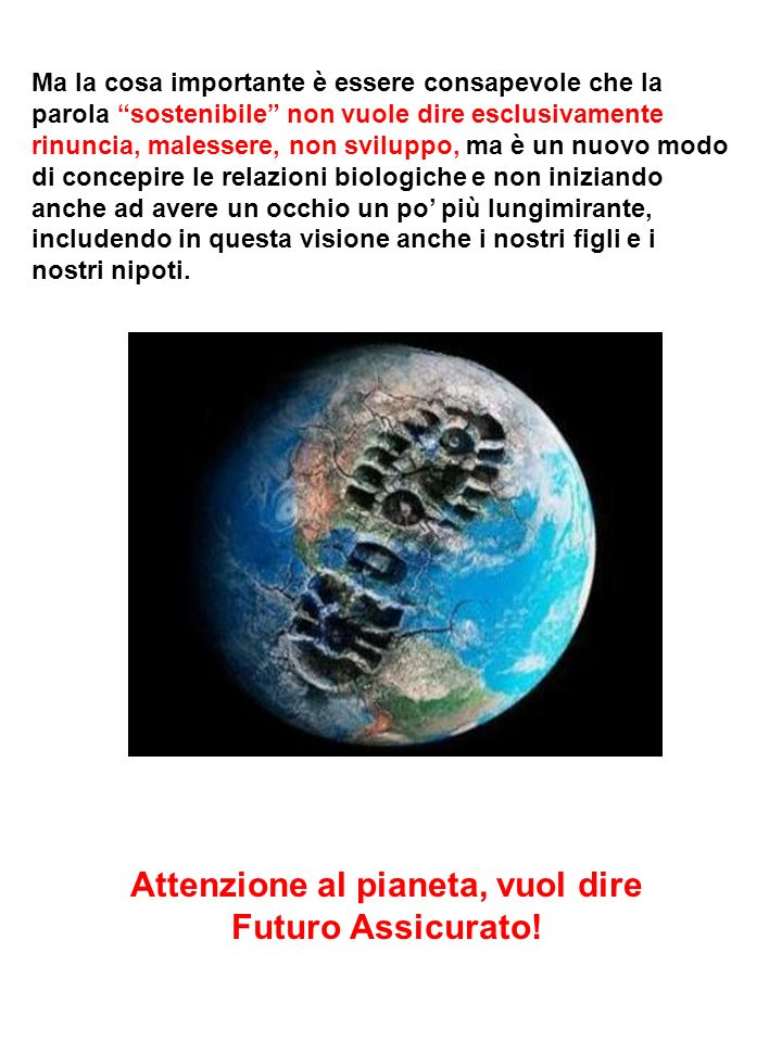 Attenzione al pianeta, vuol dire