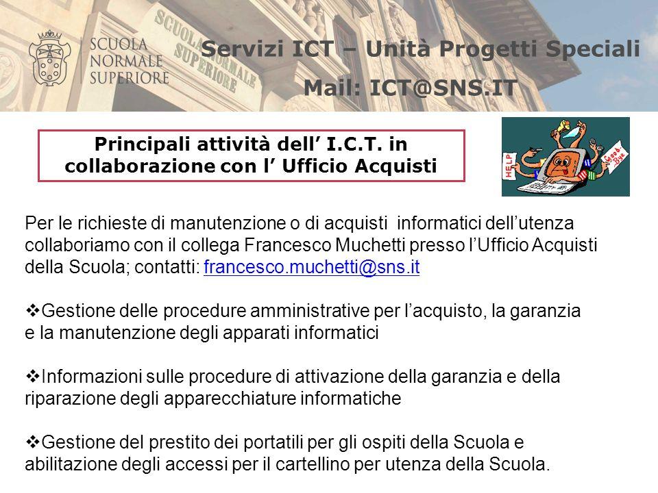 Servizi ICT – Unità Progetti Speciali Mail: ICT@SNS.IT
