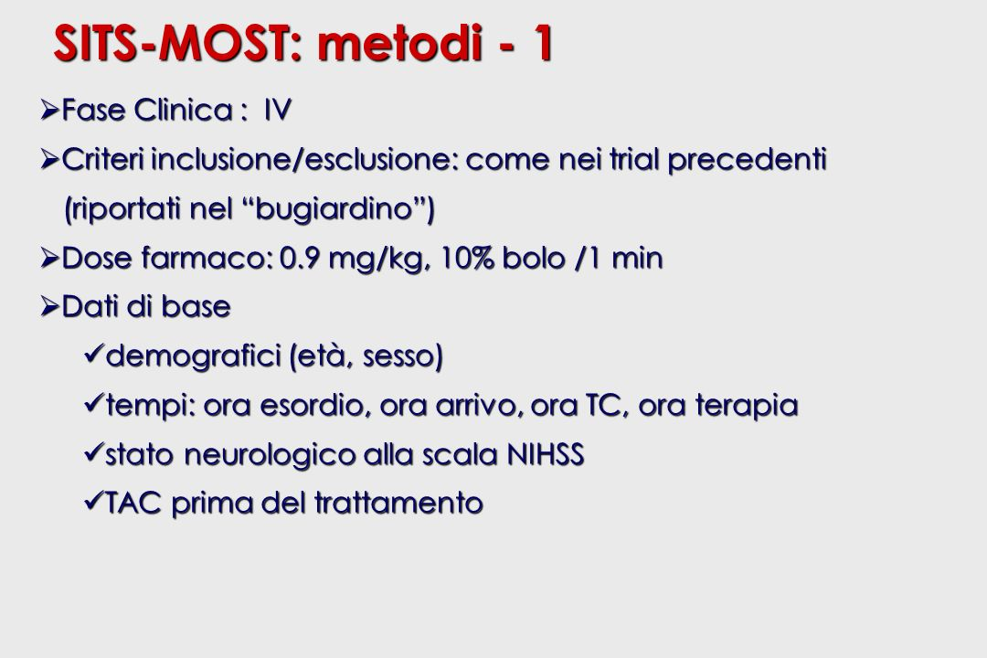 SITS-MOST: metodi - 1 Fase Clinica : IV