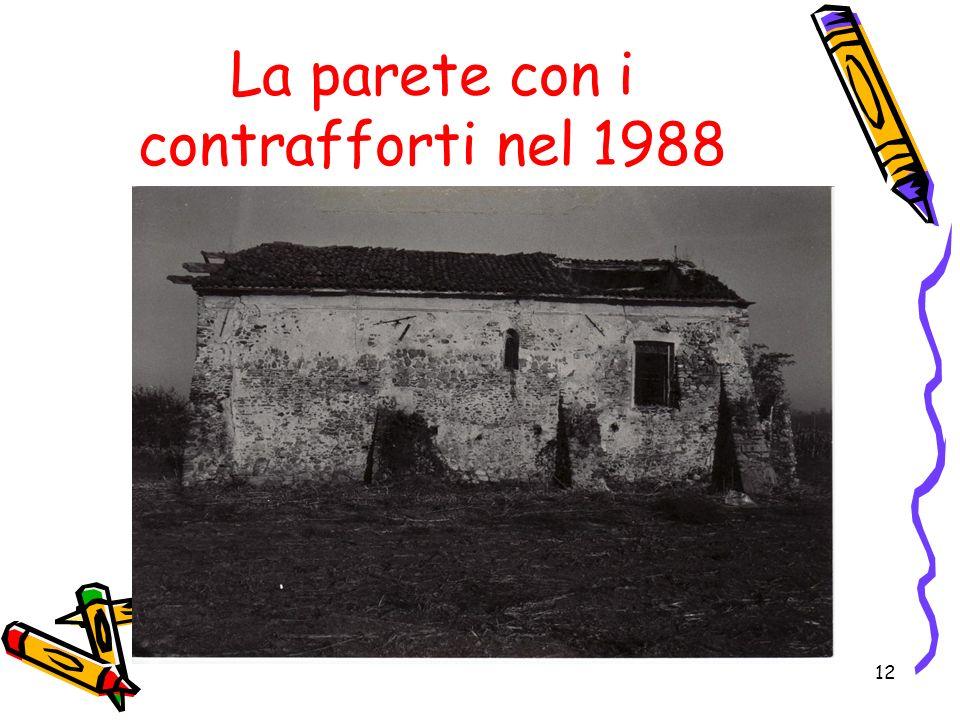 La parete con i contrafforti nel 1988