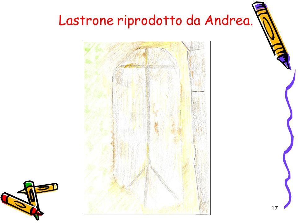 Lastrone riprodotto da Andrea.
