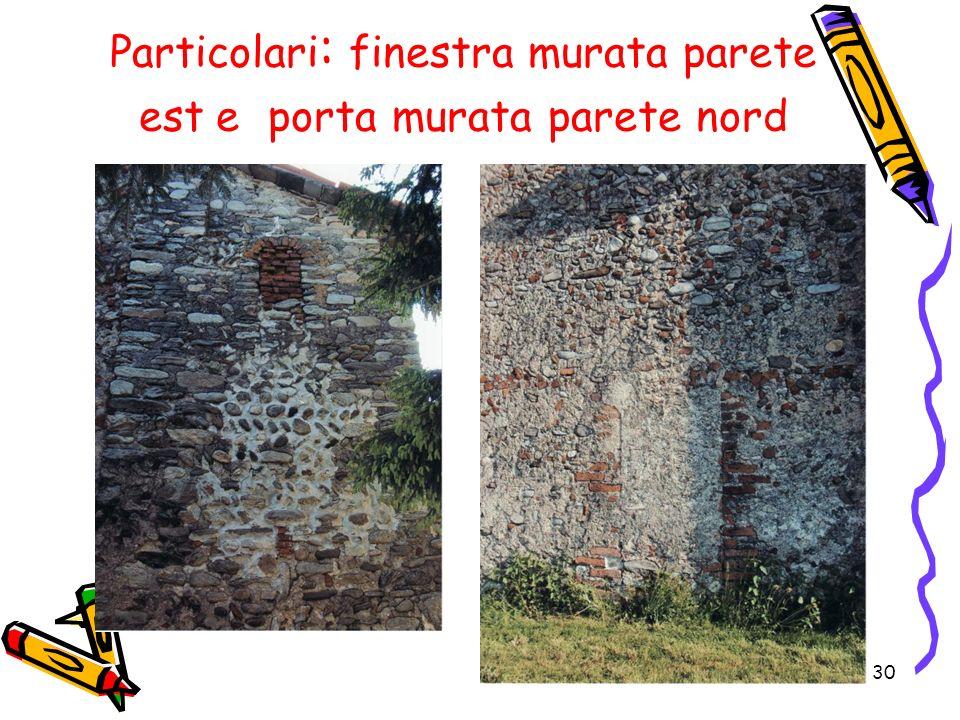 Particolari: finestra murata parete est e porta murata parete nord