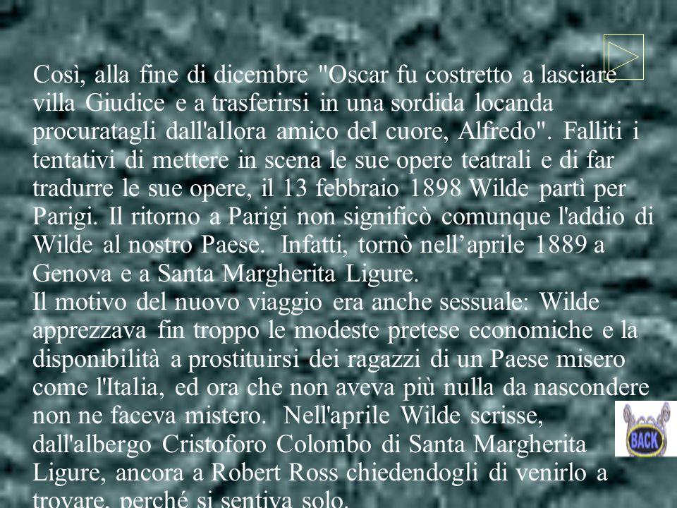 Così, alla fine di dicembre Oscar fu costretto a lasciare villa Giudice e a trasferirsi in una sordida locanda procuratagli dall allora amico del cuore, Alfredo .