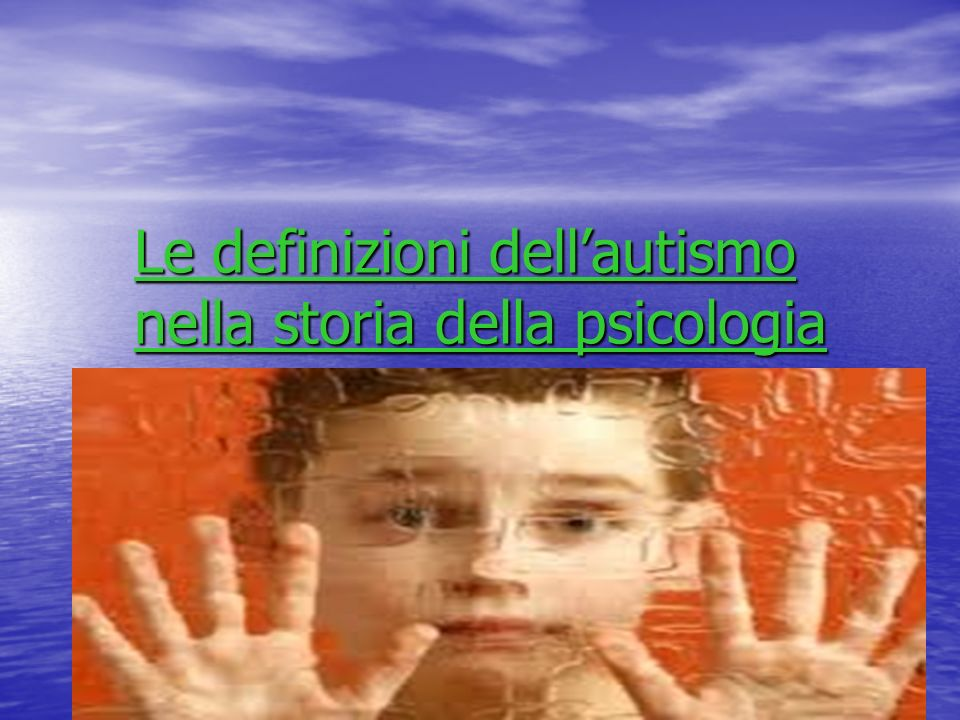 Le definizioni dell'autismo nella storia della psicologia