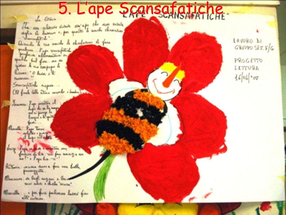 5. L'ape Scansafatiche L'Ape Scansafatiche