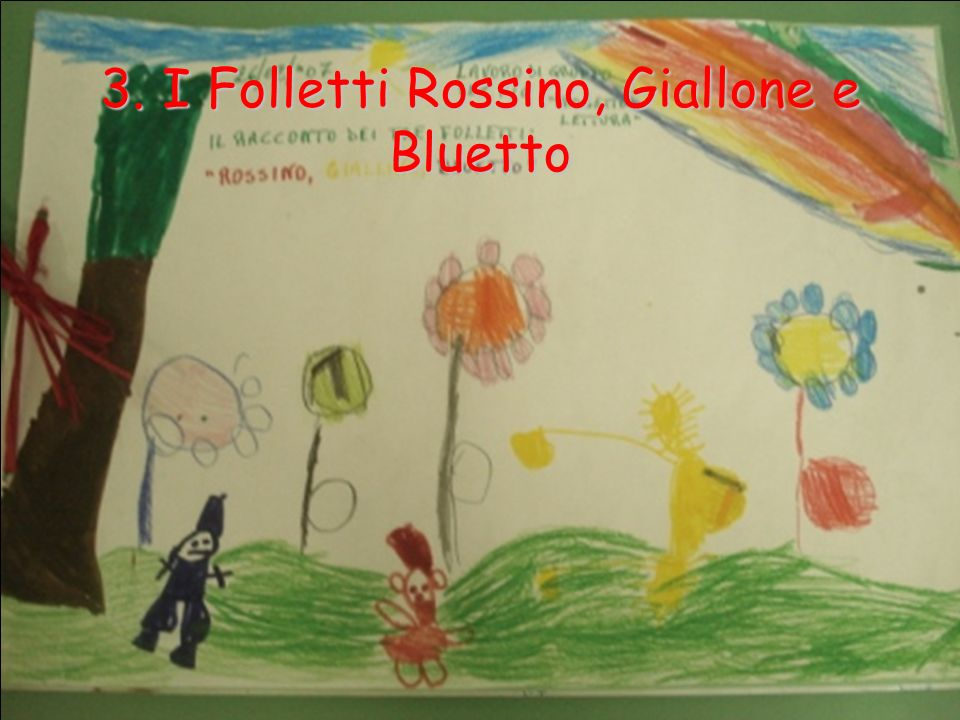 3. I Folletti Rossino, Giallone e Bluetto
