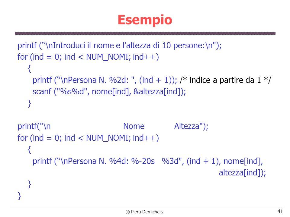 Esempio printf ( \nIntroduci il nome e l altezza di 10 persone:\n );