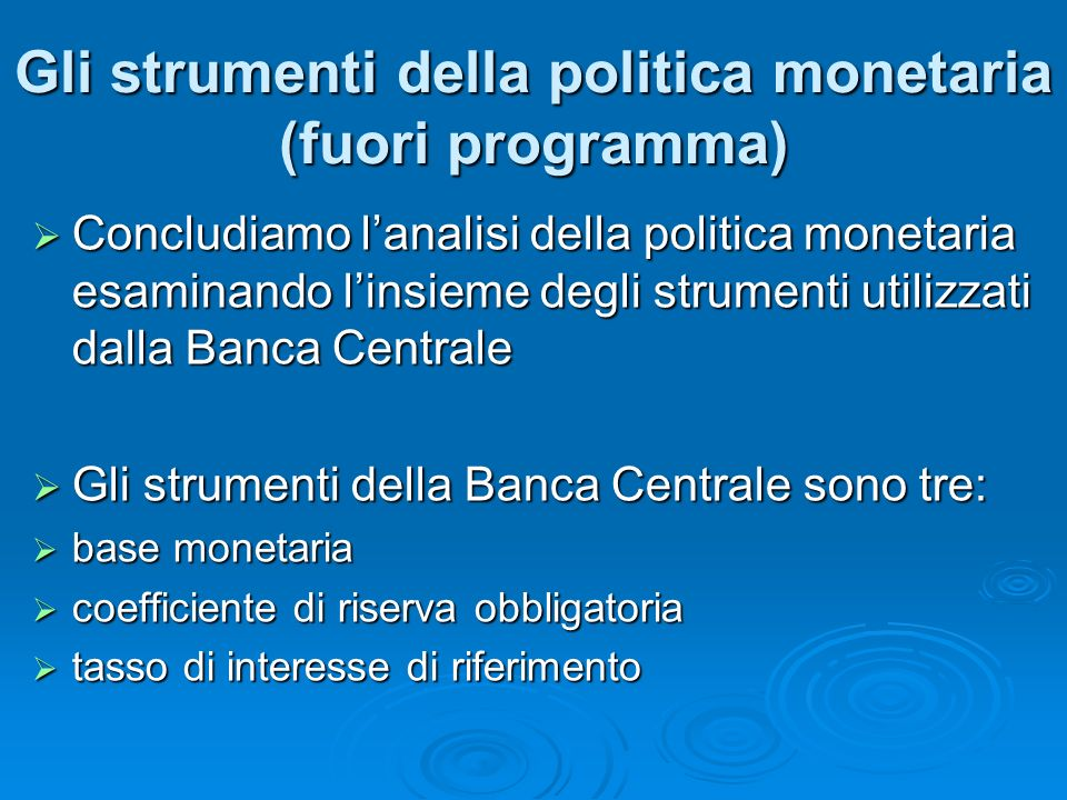Gli strumenti della politica monetaria (fuori programma)