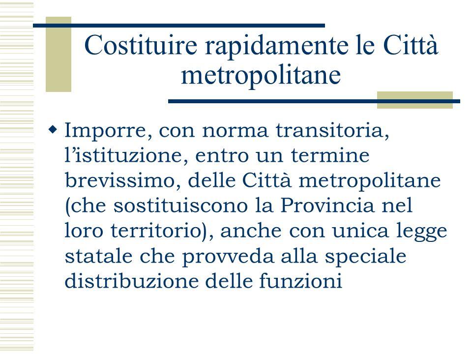 Costituire rapidamente le Città metropolitane