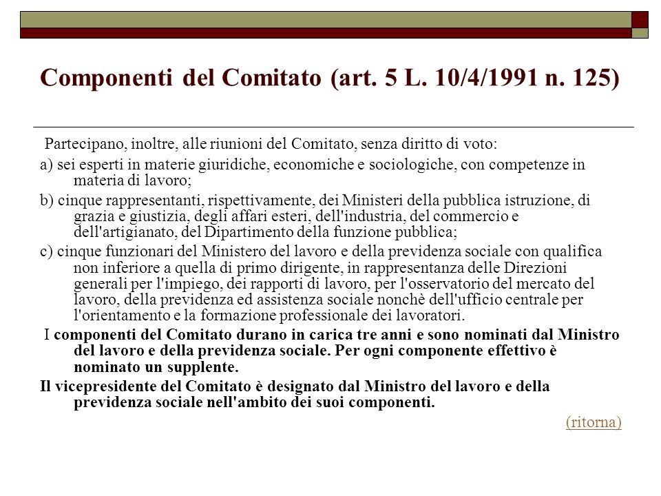 Componenti del Comitato (art. 5 L. 10/4/1991 n. 125)