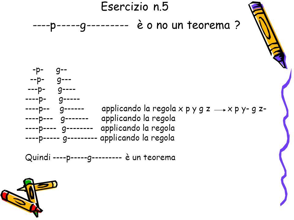 Esercizio n.5 ----p-----g--------- è o no un teorema