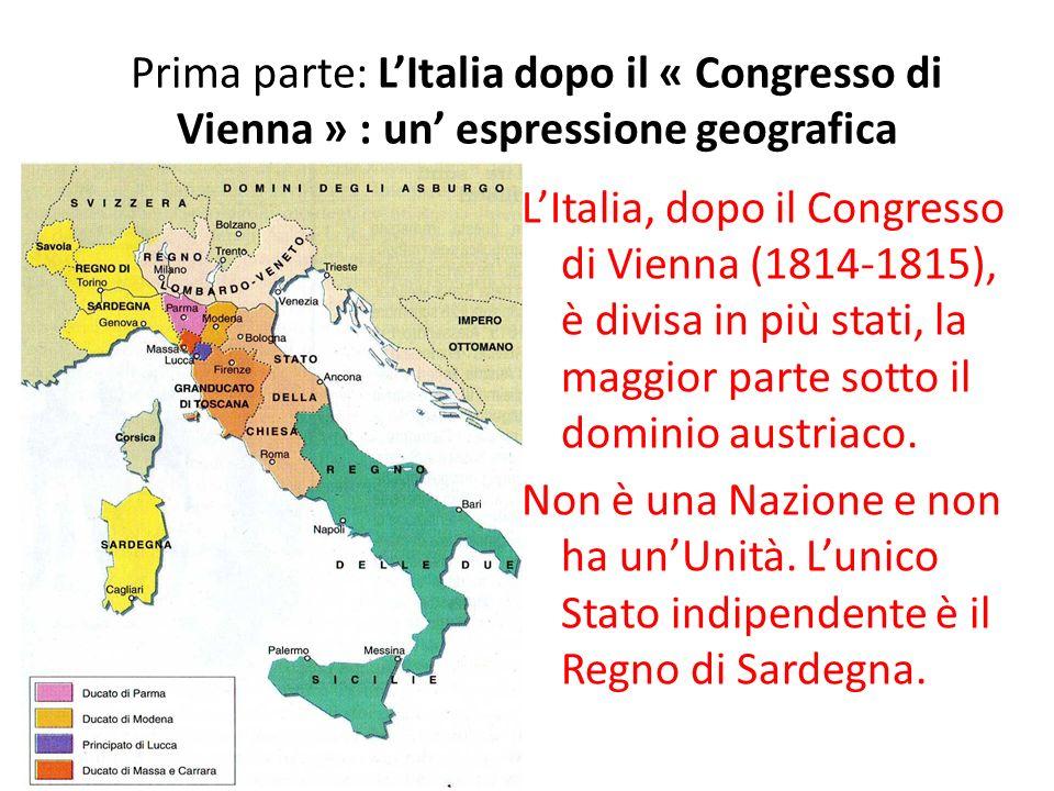 Prima parte: L'Italia dopo il « Congresso di Vienna » : un' espressione geografica