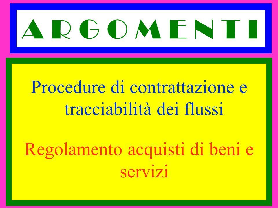 A R G O M E N T I Procedure di contrattazione e tracciabilità dei flussi.