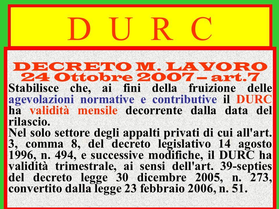 D U R C DECRETO M. LAVORO 24 Ottobre 2007 – art.7