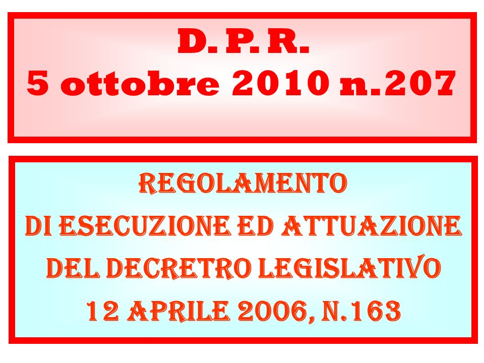 DI ESECUZIONE ED ATTUAZIONE DEL DECRETRO LEGISLATIVO