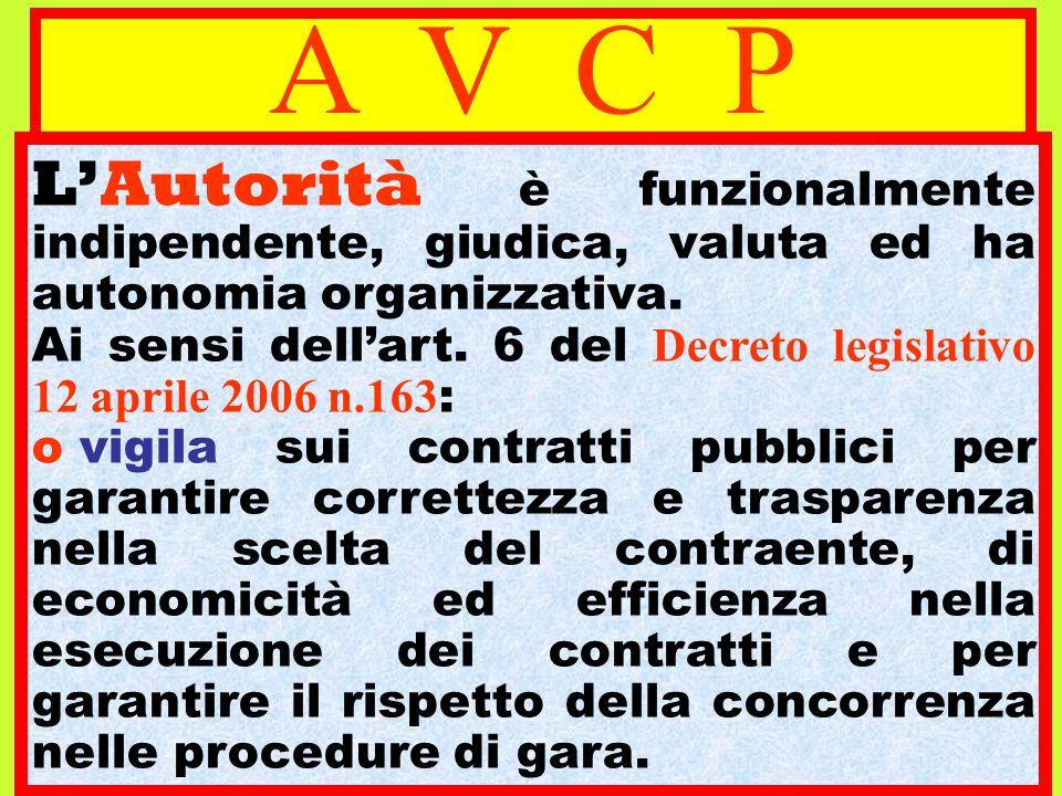 A V C P L'Autorità è funzionalmente indipendente, giudica, valuta ed ha autonomia organizzativa.