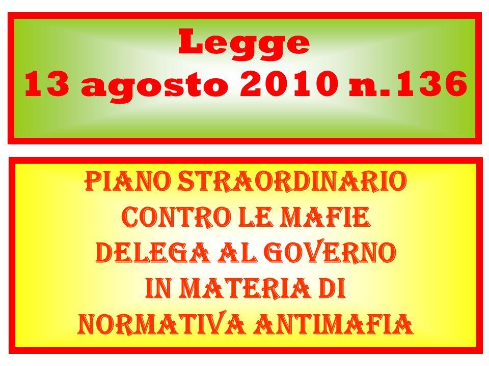 Legge 13 agosto 2010 n.136 Piano straordinario contro le mafie