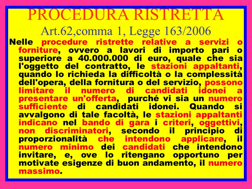 PROCEDURA RISTRETTA Art.62,comma 1, Legge 163/2006