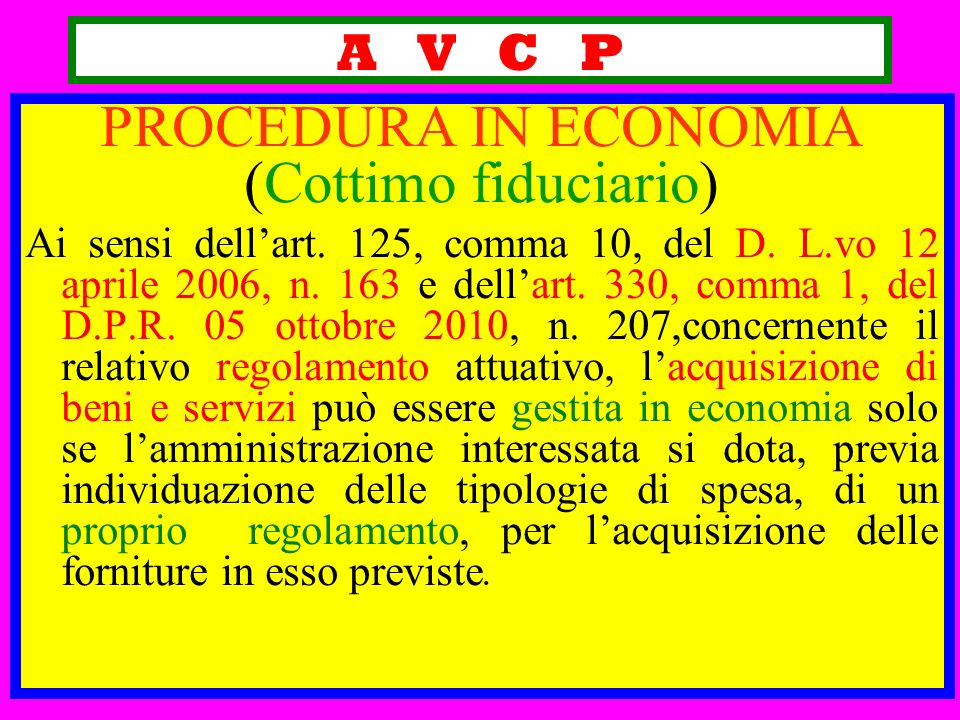 PROCEDURA IN ECONOMIA (Cottimo fiduciario) A V C P