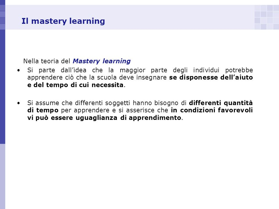 Il mastery learning Nella teoria del Mastery learning
