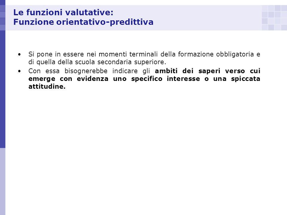 Le funzioni valutative: Funzione orientativo-predittiva
