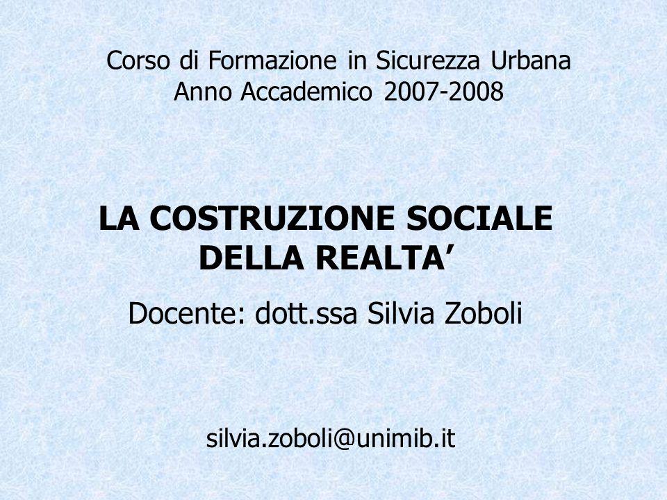 LA COSTRUZIONE SOCIALE DELLA REALTA'
