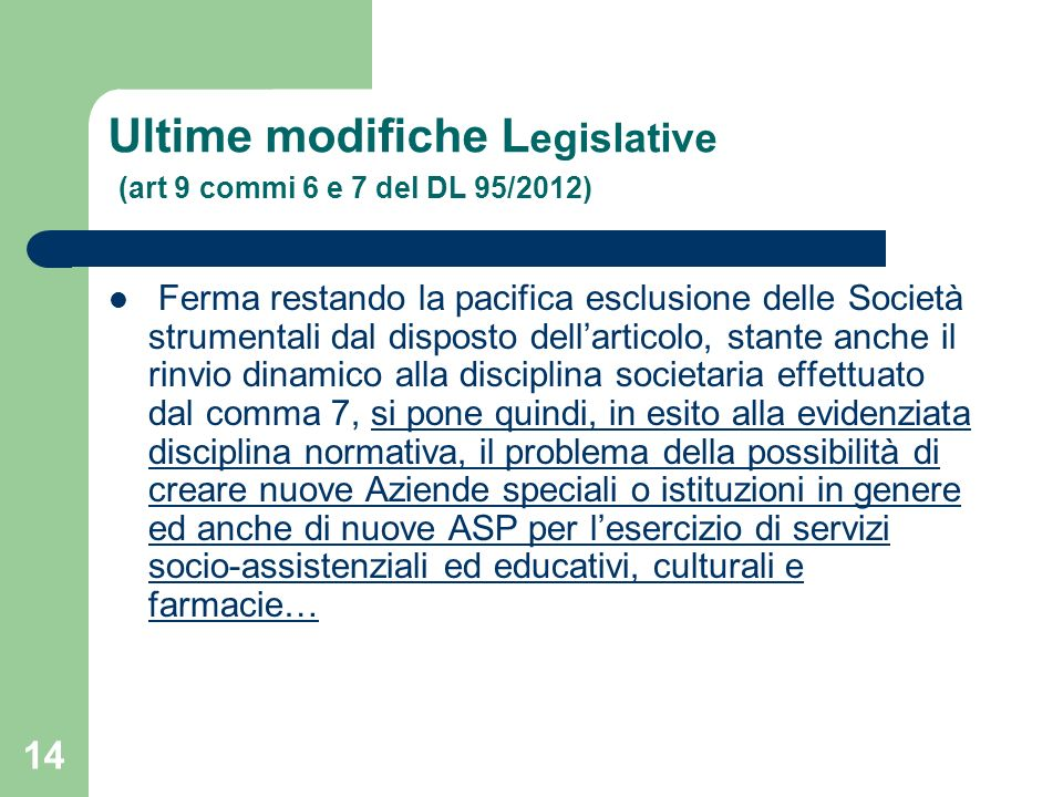 Ultime modifiche Legislative (art 9 commi 6 e 7 del DL 95/2012)