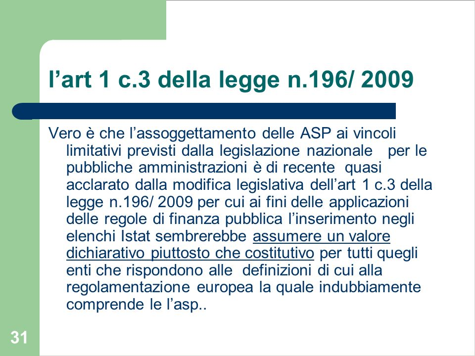 l'art 1 c.3 della legge n.196/ 2009
