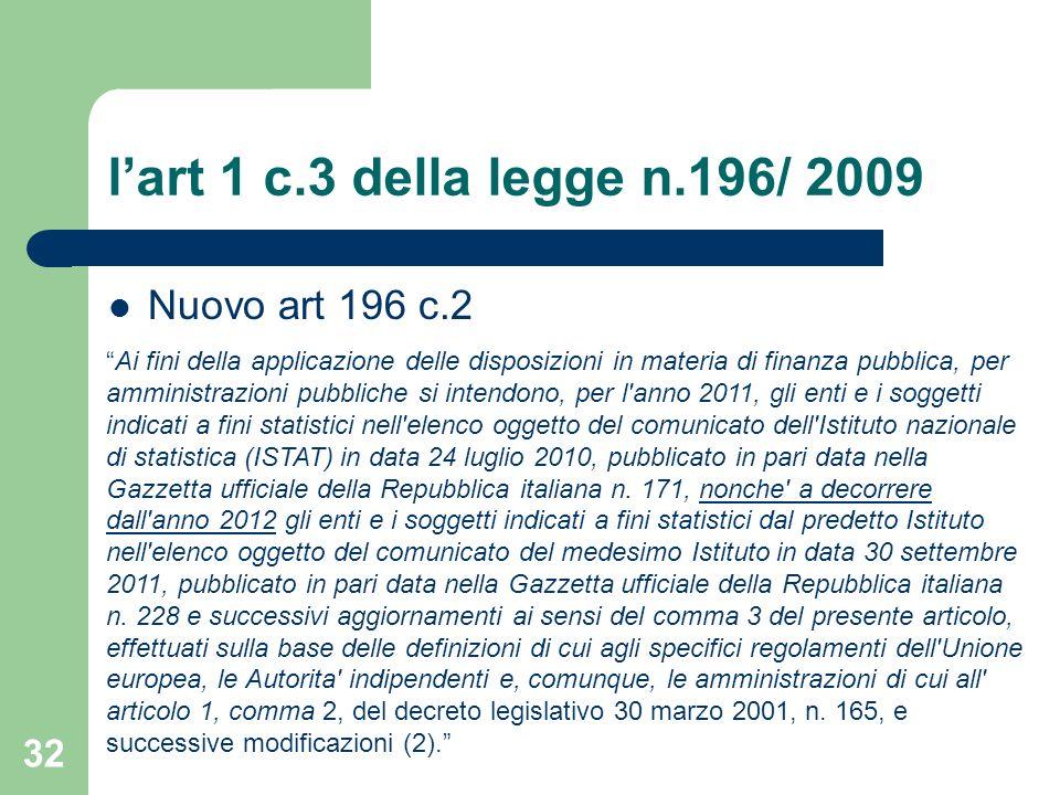l'art 1 c.3 della legge n.196/ 2009 Nuovo art 196 c.2
