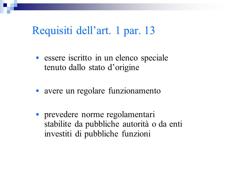 Requisiti dell'art. 1 par. 13