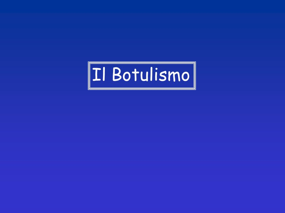Il Botulismo