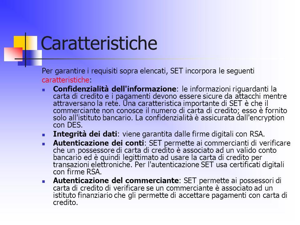 CaratteristichePer garantire i requisiti sopra elencati, SET incorpora le seguenti. caratteristiche: