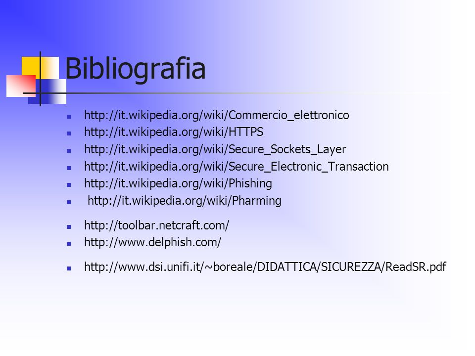Bibliografia http://it.wikipedia.org/wiki/Commercio_elettronico
