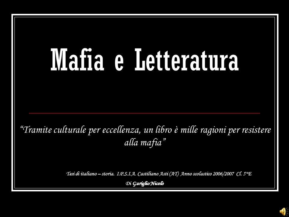 Mafia e Letteratura Tramite culturale per eccellenza, un libro è mille ragioni per resistere alla mafia
