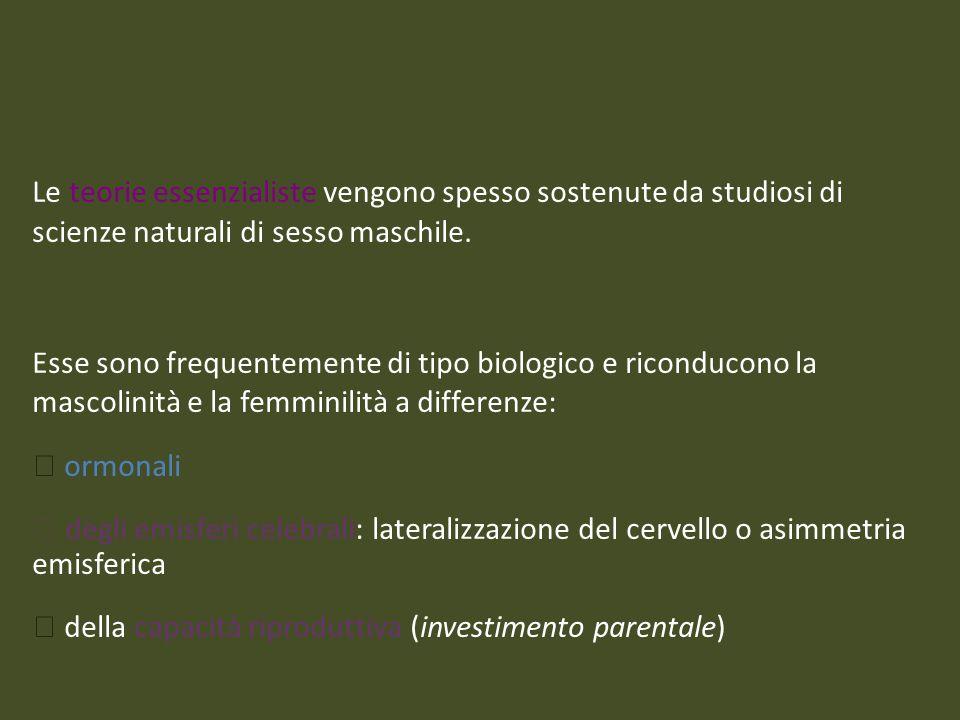 Le teorie essenzialiste vengono spesso sostenute da studiosi di scienze naturali di sesso maschile.