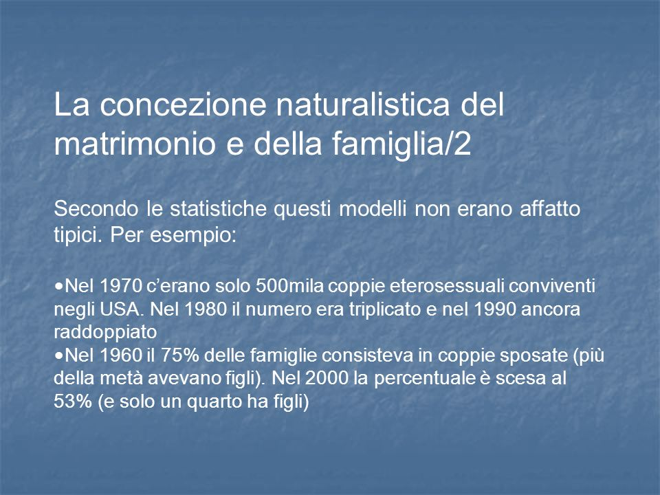 La concezione naturalistica del matrimonio e della famiglia/2
