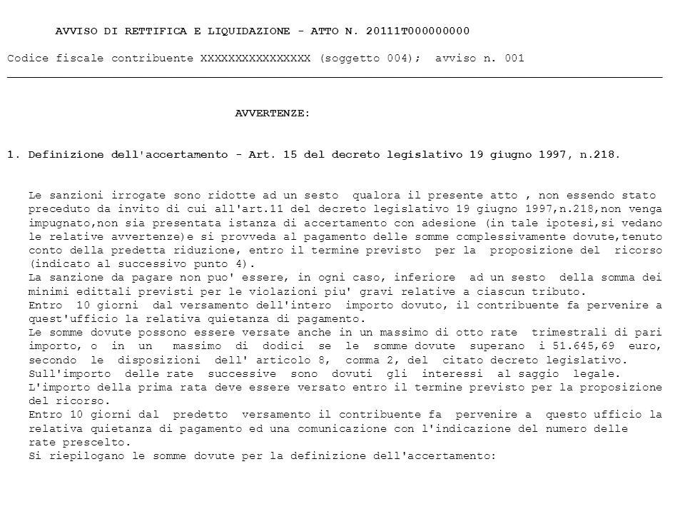 AVVISO DI RETTIFICA E LIQUIDAZIONE - ATTO N. 20111T000000000