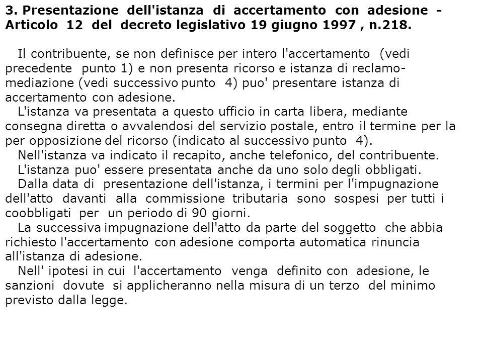 3. Presentazione dell istanza di accertamento con adesione - Articolo 12 del decreto legislativo 19 giugno 1997 , n.218.