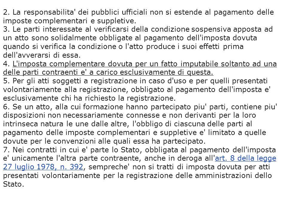 2. La responsabilita dei pubblici ufficiali non si estende al pagamento delle imposte complementari e suppletive.