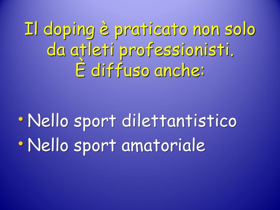 Il doping è praticato non solo da atleti professionisti