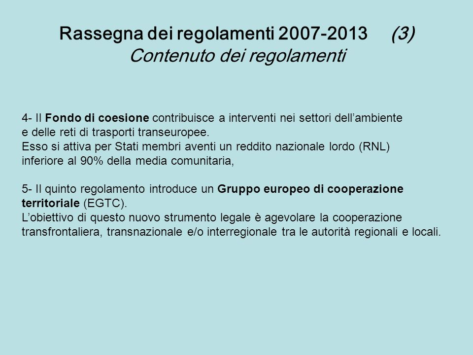 Rassegna dei regolamenti 2007-2013 (3) Contenuto dei regolamenti